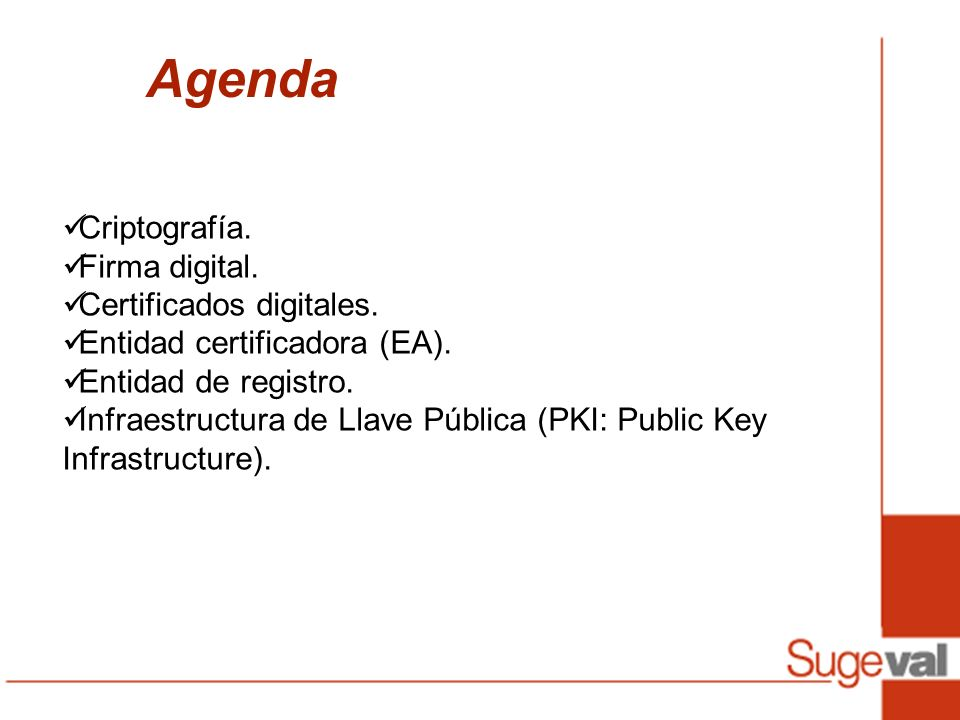 Agenda Criptografía. Firma digital. Certificados digitales.