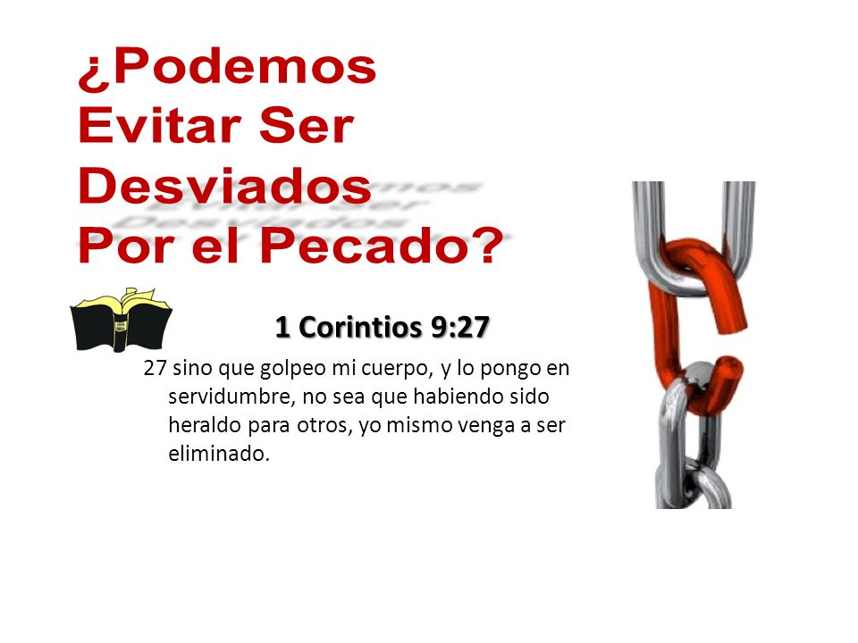 ¿Podemos Evitar Ser Desviados Por el Pecado 1 Corintios 9:27