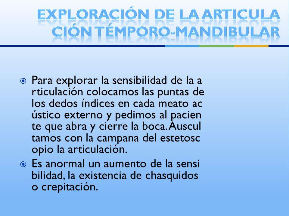 Exploración de la articulación témporo-mandibular