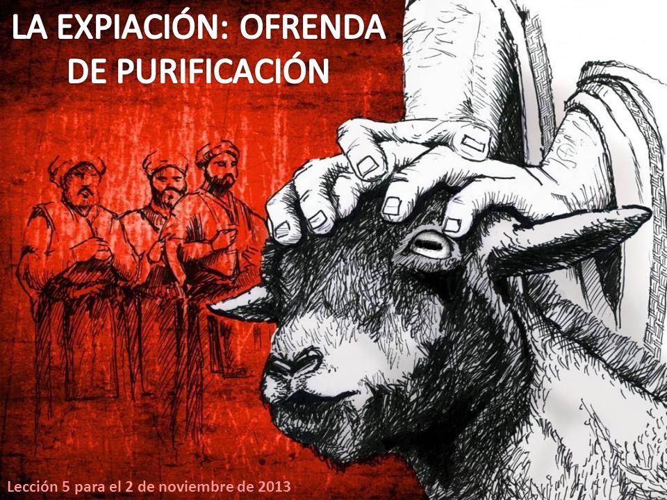 LA EXPIACIÓN: OFRENDA DE PURIFICACIÓN