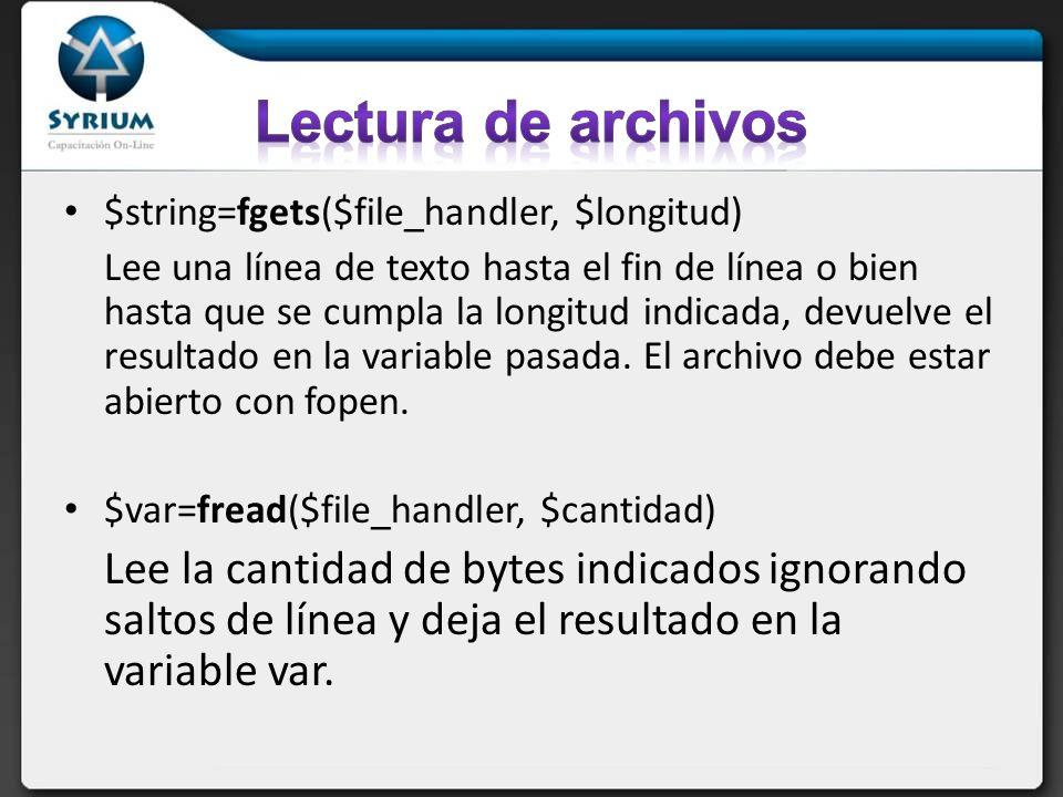 Lectura de archivos $string=fgets($file_handler, $longitud)