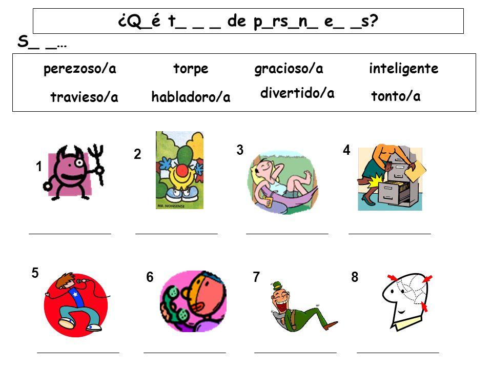¿Q_é t_ _ _ de p_rs_n_ e_ _s