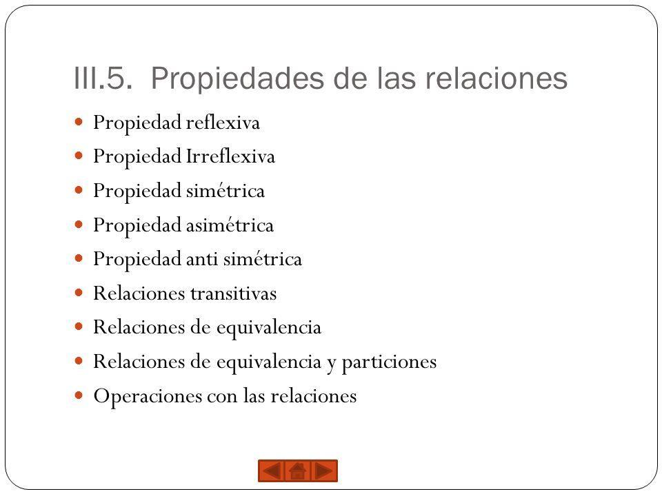 III.5. Propiedades de las relaciones