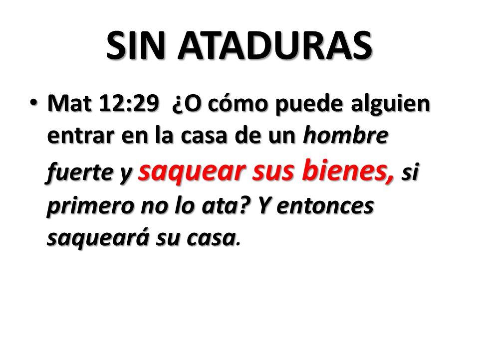 SIN ATADURAS