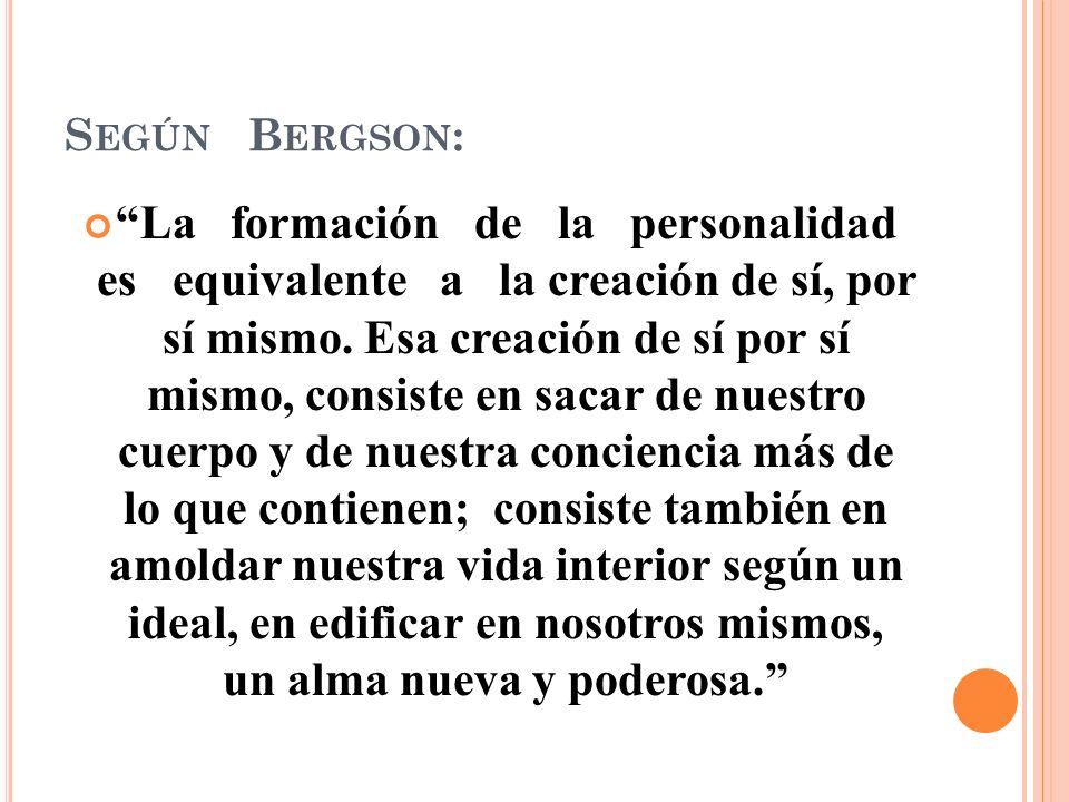 Según Bergson: