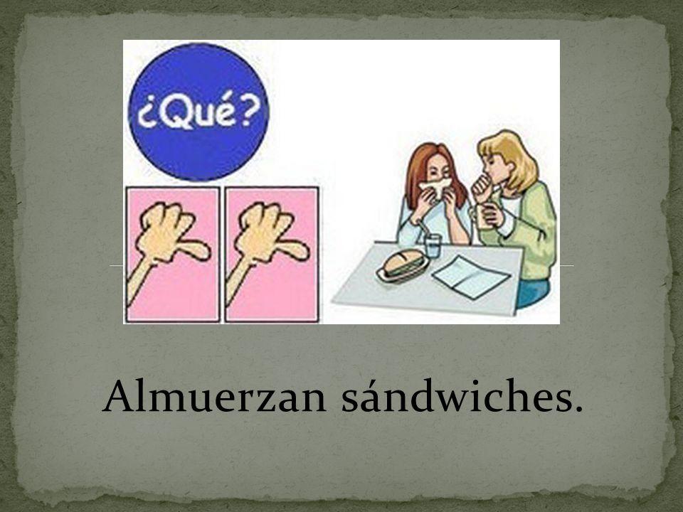 Almuerzan sándwiches.