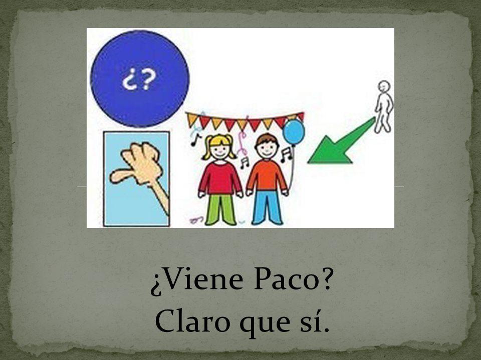 ¿Viene Paco Claro que sí.
