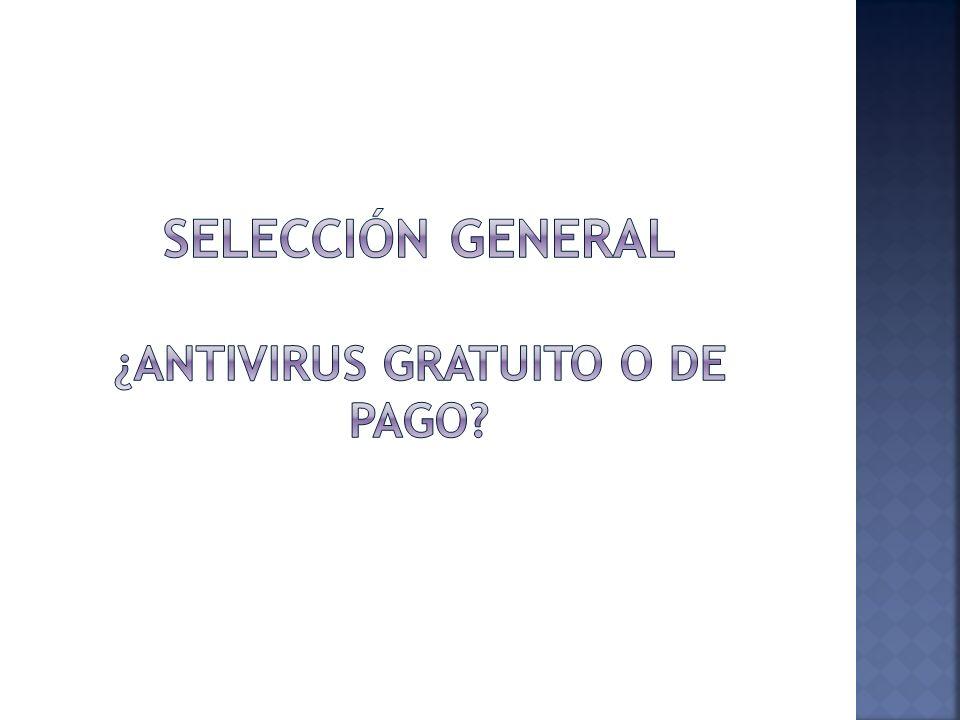 Selección general ¿Antivirus gratuito o de pago
