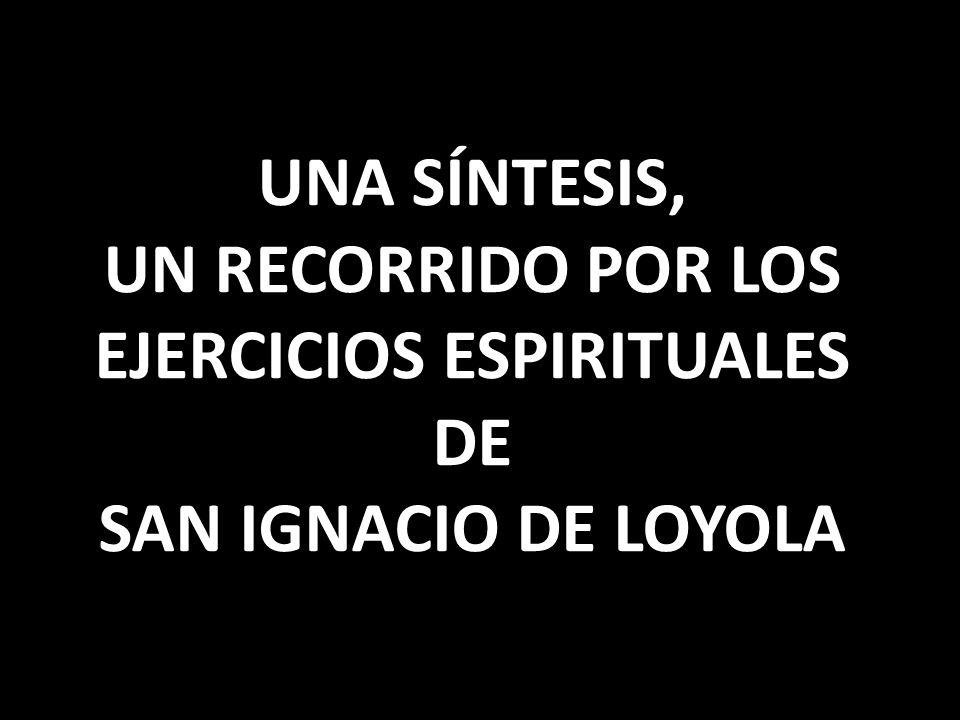UN RECORRIDO POR LOS EJERCICIOS ESPIRITUALES DE SAN IGNACIO DE LOYOLA