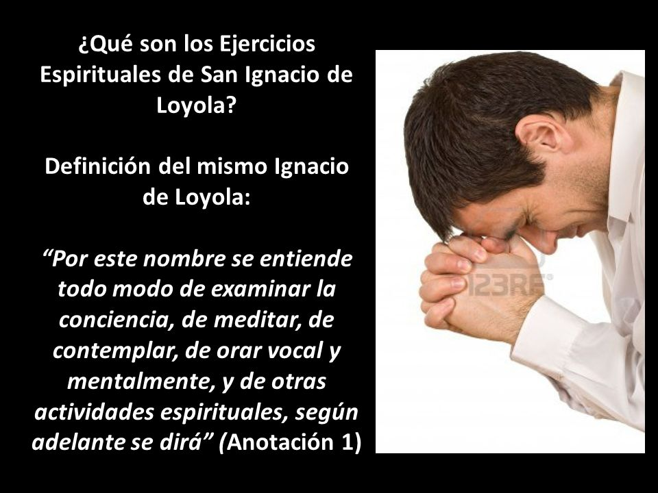 ¿Qué son los Ejercicios Espirituales de San Ignacio de Loyola