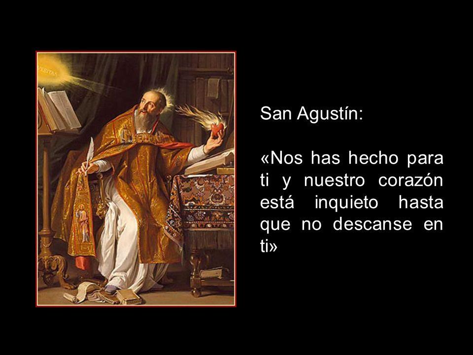 San Agustín: «Nos has hecho para ti y nuestro corazón está inquieto hasta que no descanse en ti»