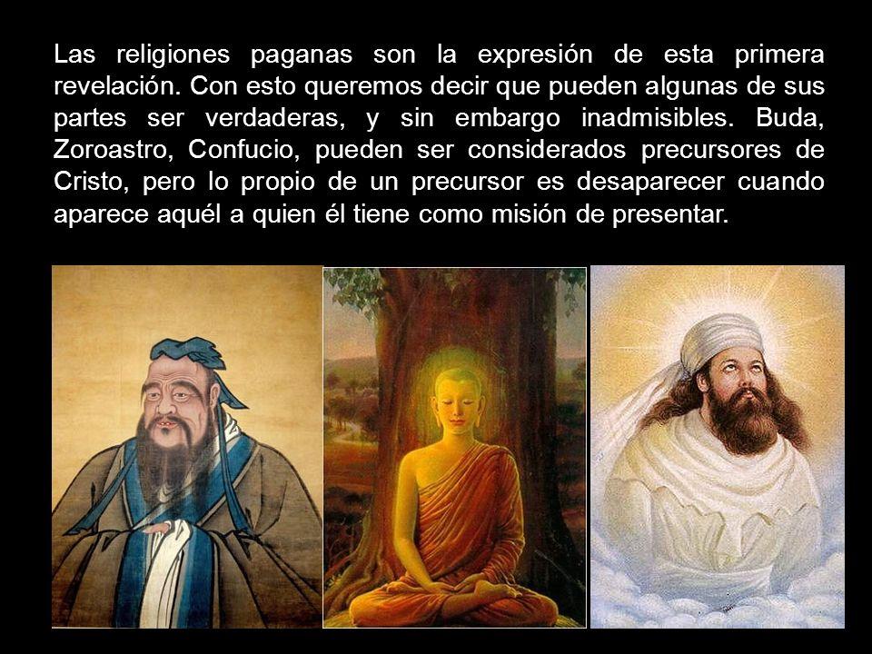 Las religiones paganas son la expresión de esta primera revelación