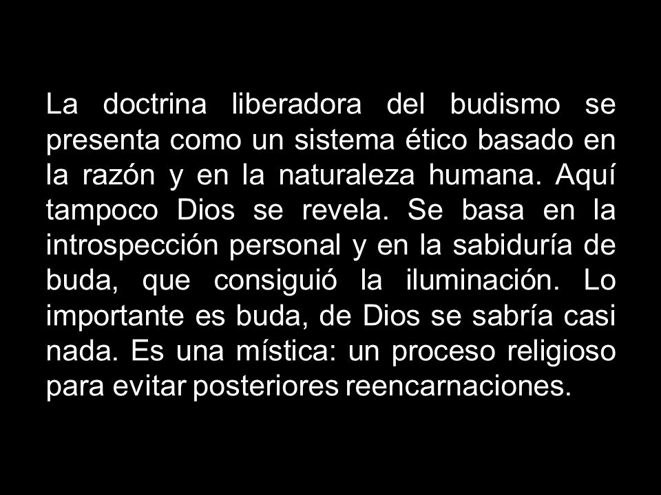 La doctrina liberadora del budismo se presenta como un sistema ético basado en la razón y en la naturaleza humana.
