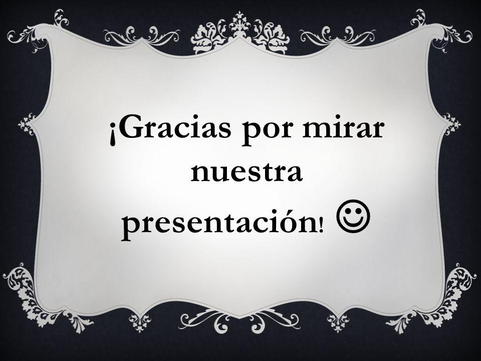 ¡Gracias por mirar nuestra presentación! 