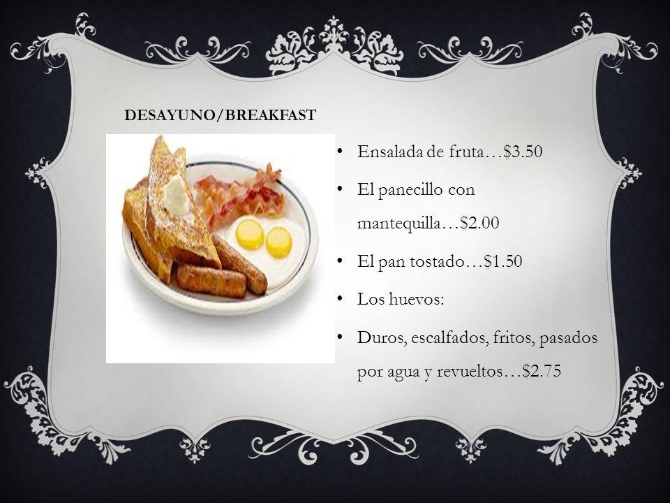 El panecillo con mantequilla…$2.00