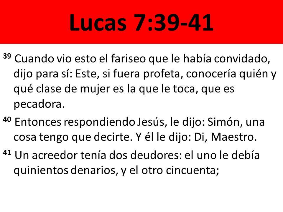 Lucas 7:39-41