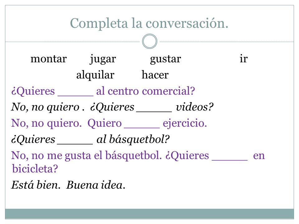 Completa la conversación.