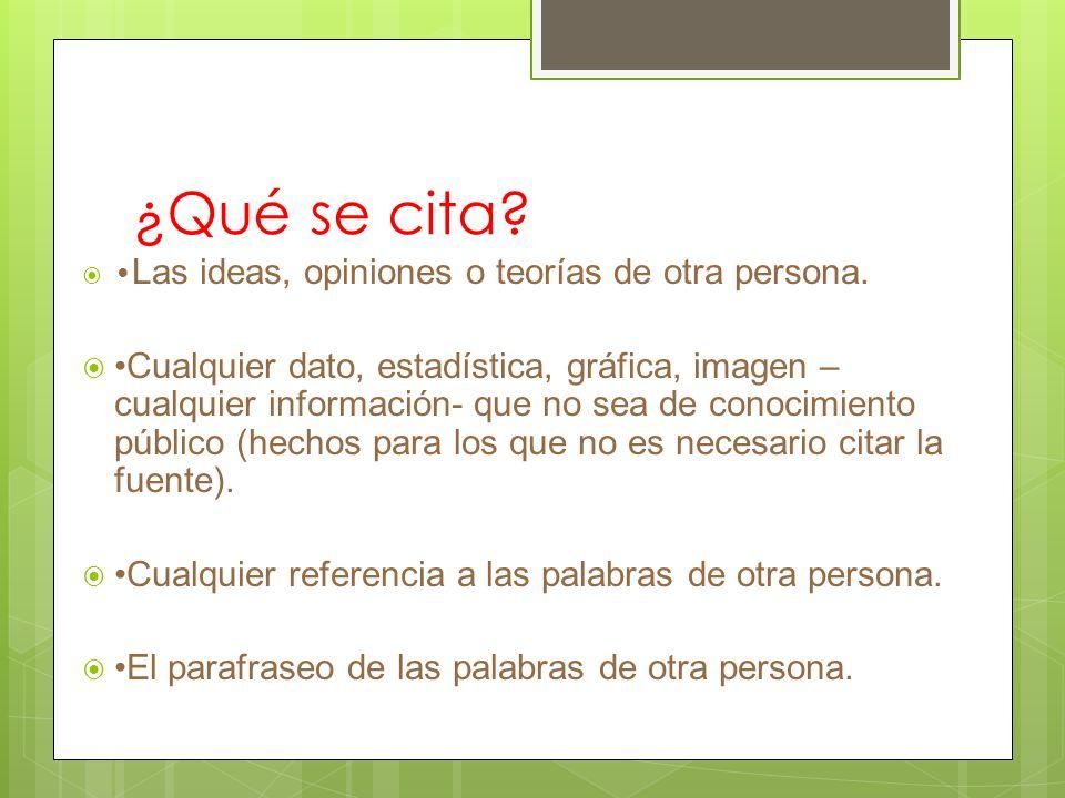 ¿Qué se cita •Las ideas, opiniones o teorías de otra persona.