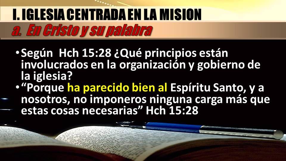 I. IGLESIA CENTRADA EN LA MISION a. En Cristo y su palabra