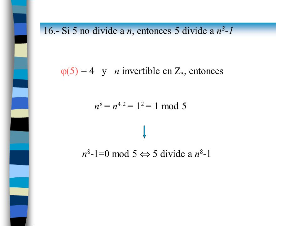16.- Si 5 no divide a n, entonces 5 divide a n8-1