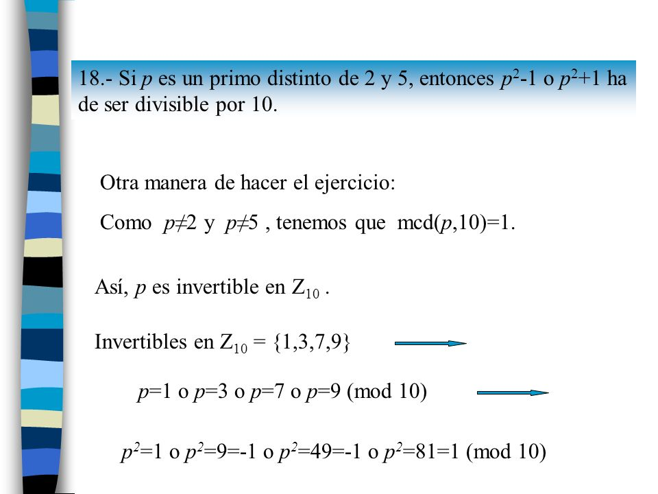 18.- Si p es un primo distinto de 2 y 5, entonces p2-1 o p2+1 ha