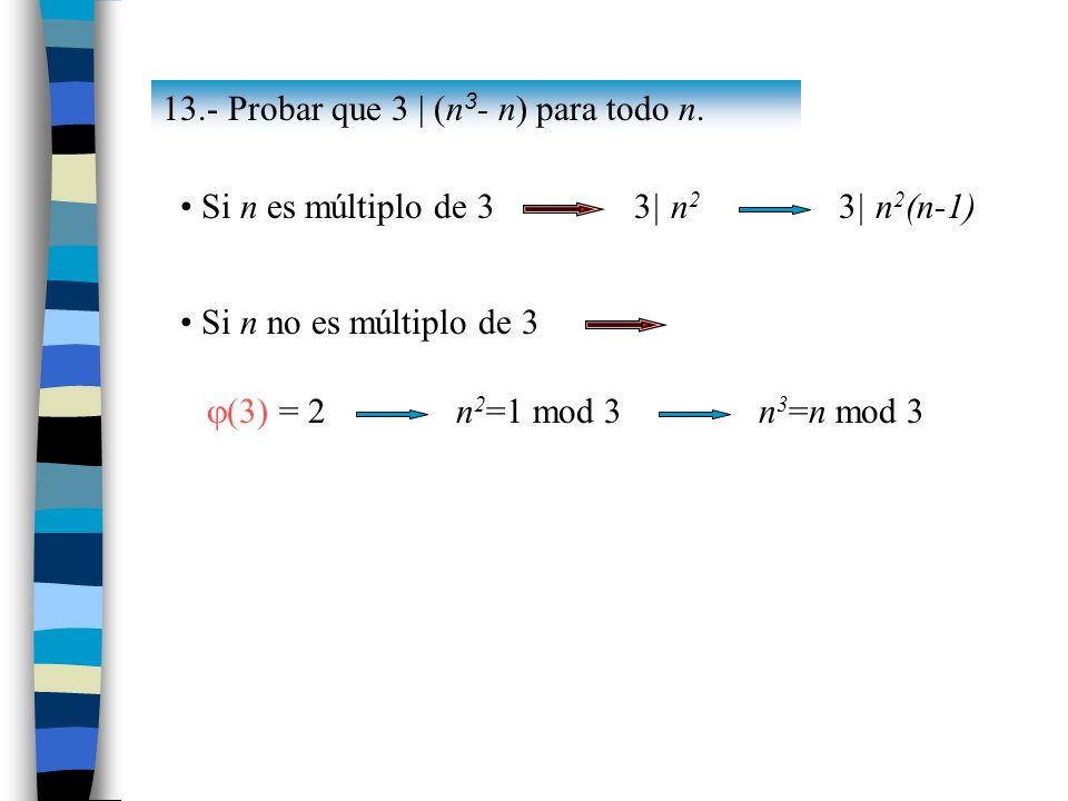 13.- Probar que 3 | (n3- n) para todo n.