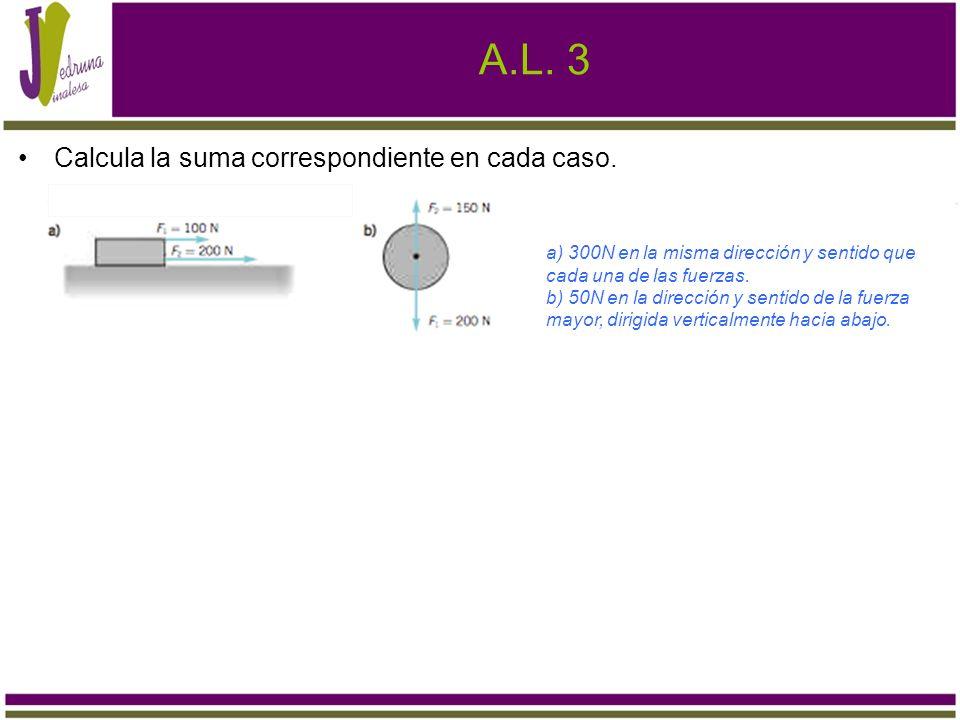 A.L. 3 Calcula la suma correspondiente en cada caso.