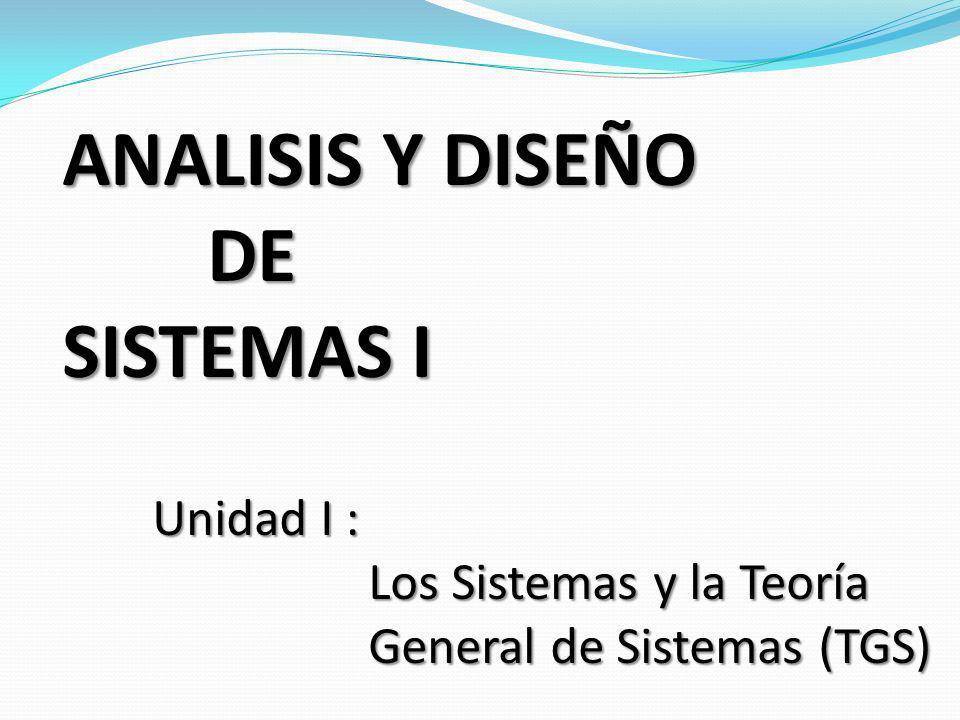 ANALISIS Y DISEÑO DE SISTEMAS I Unidad I :