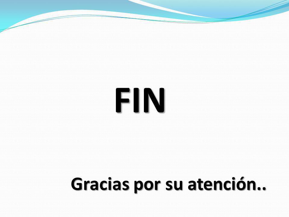 FIN Gracias por su atención..