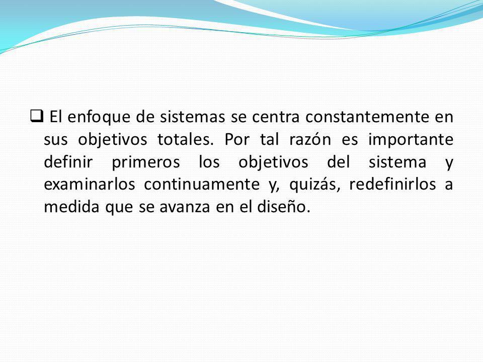El enfoque de sistemas se centra constantemente en sus objetivos totales.