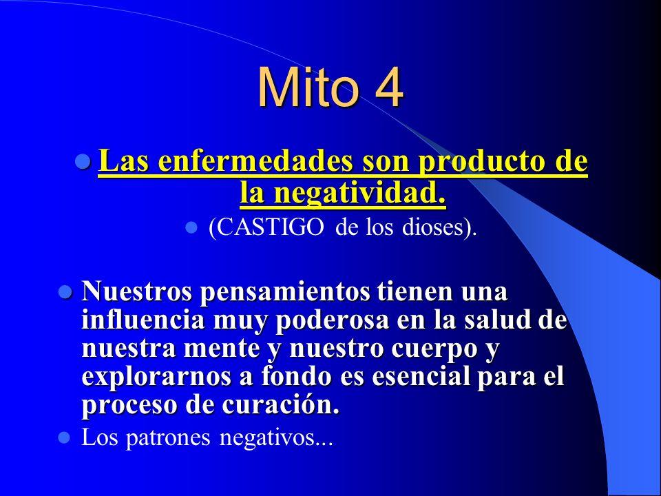 Mito 4 Las enfermedades son producto de la negatividad.