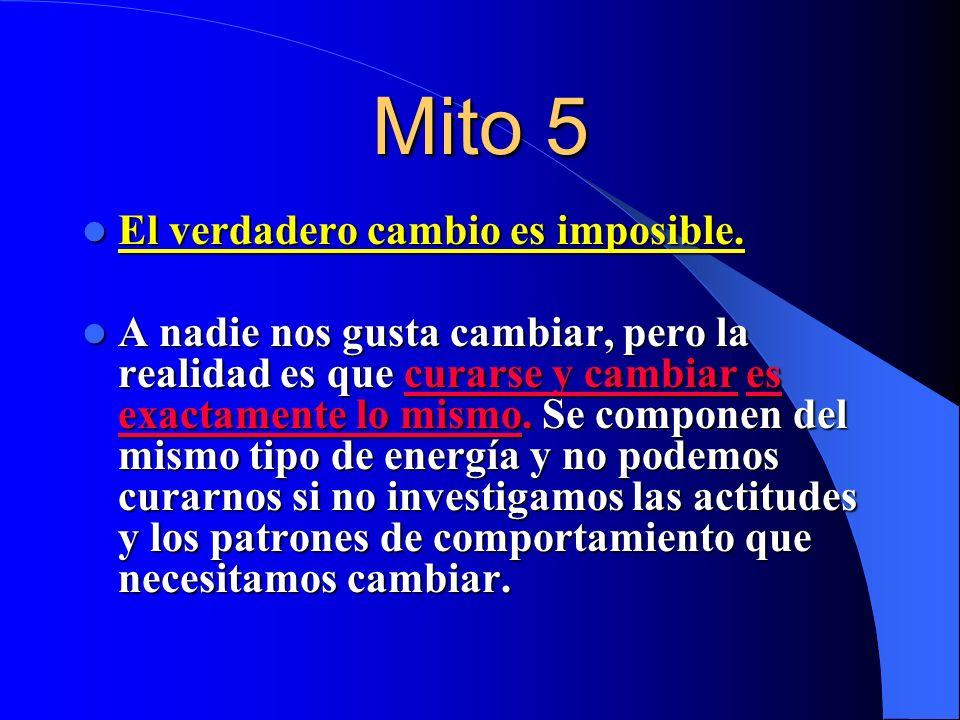 Mito 5 El verdadero cambio es imposible.
