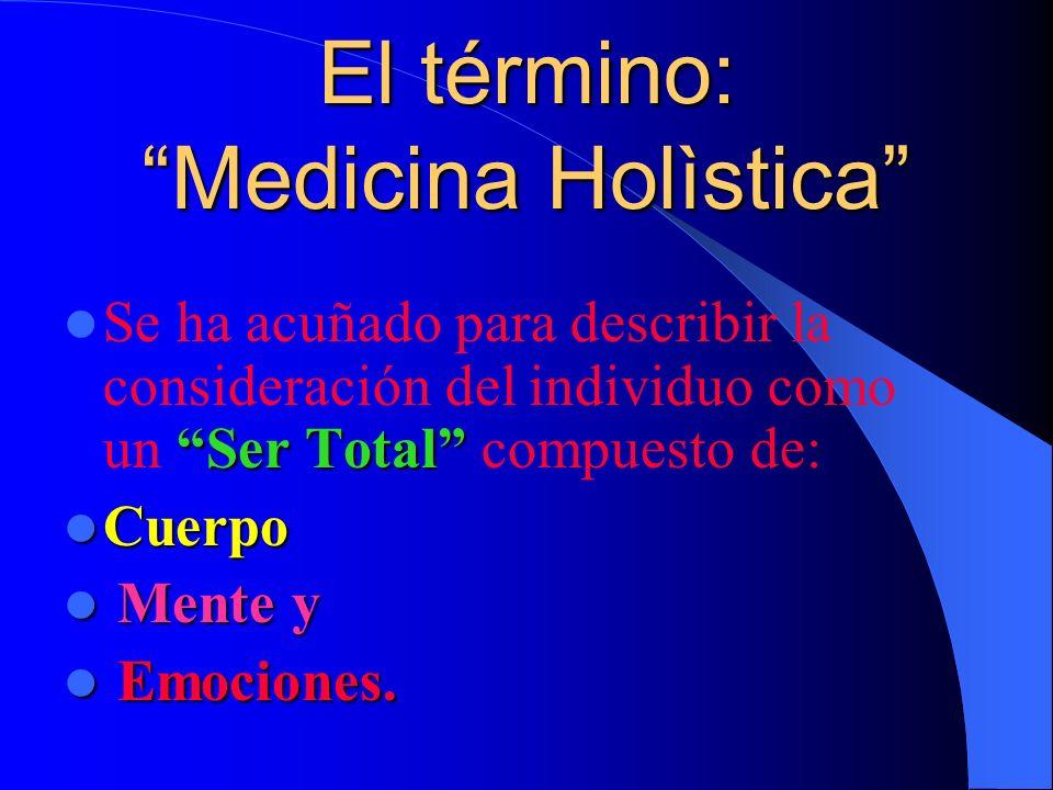 El término: Medicina Holìstica