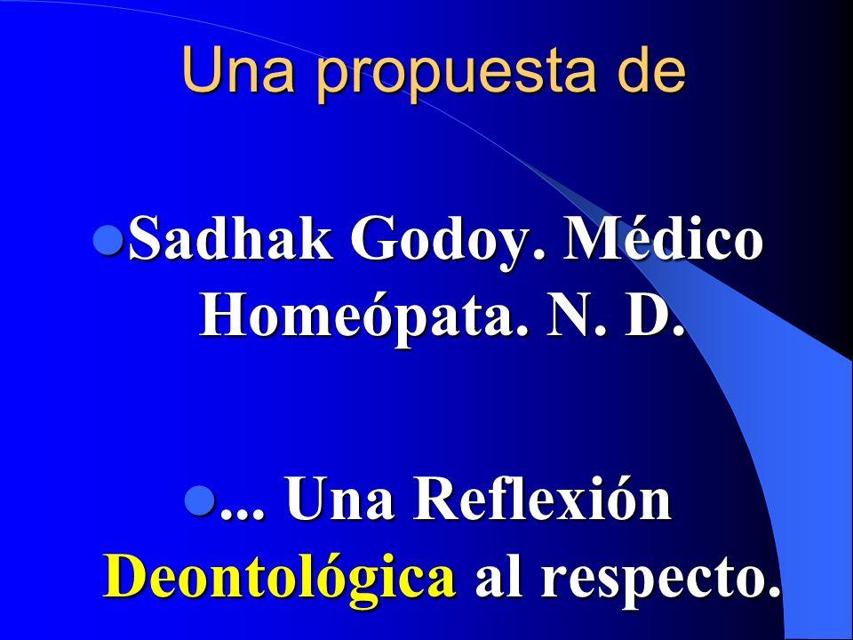 Sadhak Godoy. Médico Homeópata. N. D.