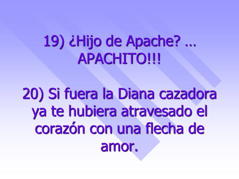 19) ¿Hijo de Apache. … APACHITO