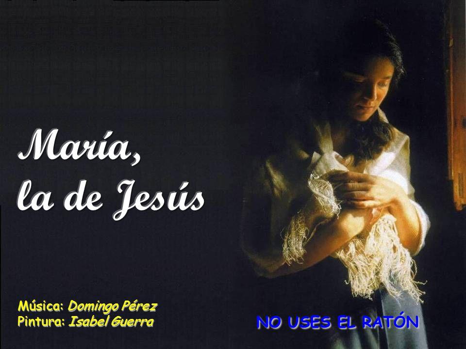 María, la de Jesús NO USES EL RATÓN