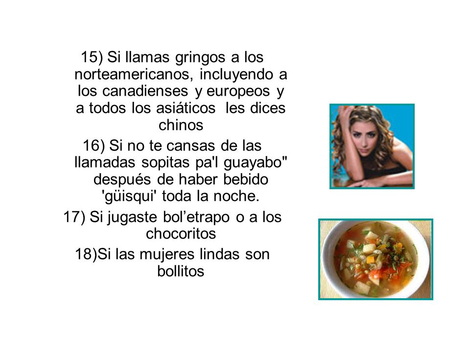 17) Si jugaste bol'etrapo o a los chocoritos