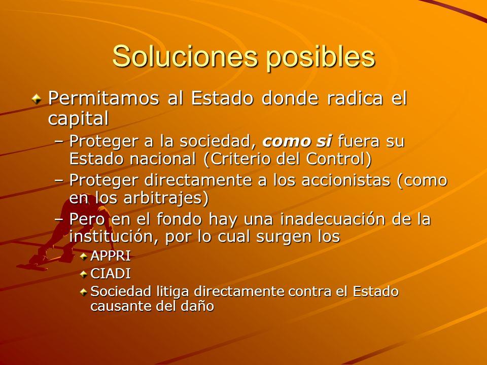 Soluciones posibles Permitamos al Estado donde radica el capital