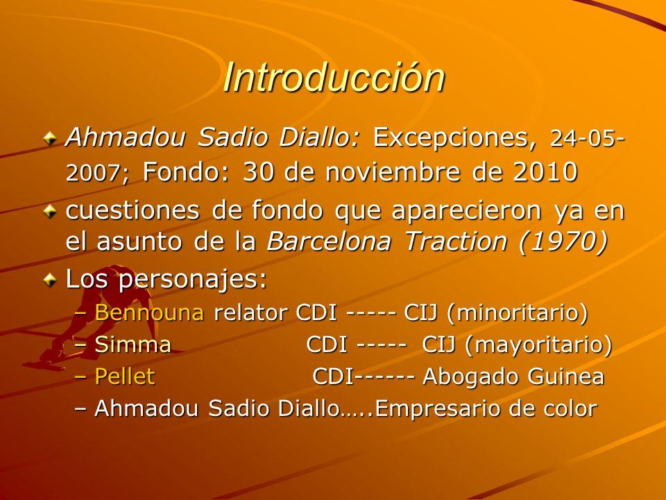 Introducción Ahmadou Sadio Diallo: Excepciones, 24-05-2007; Fondo: 30 de noviembre de 2010.