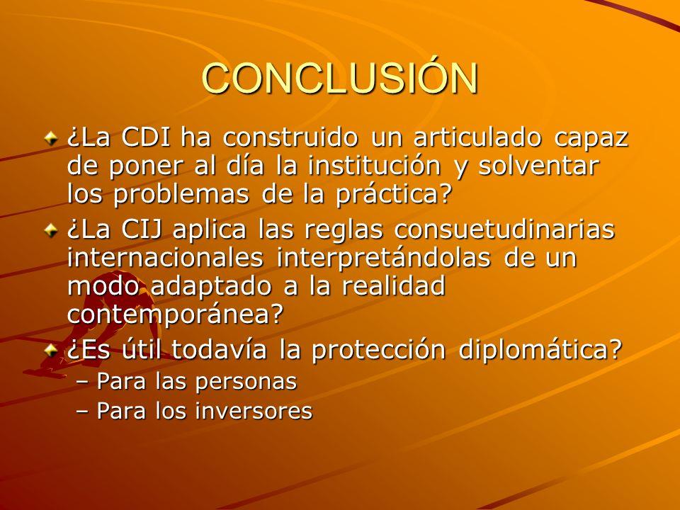 CONCLUSIÓN ¿La CDI ha construido un articulado capaz de poner al día la institución y solventar los problemas de la práctica