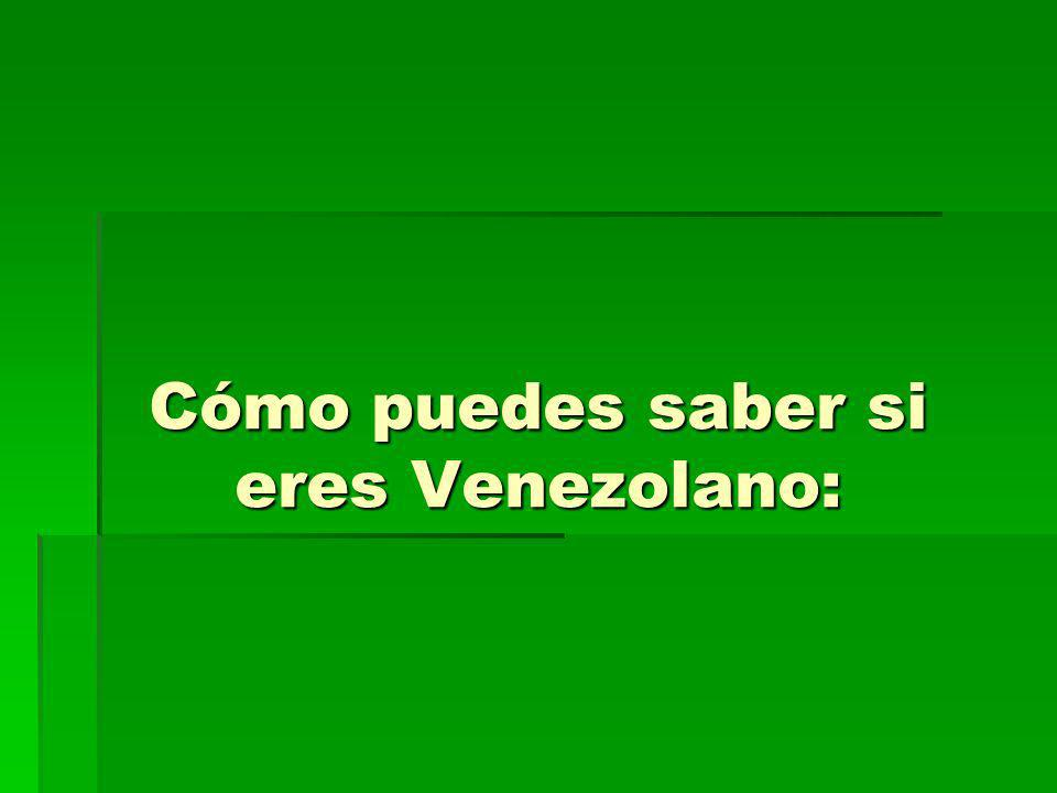 Cómo puedes saber si eres Venezolano: