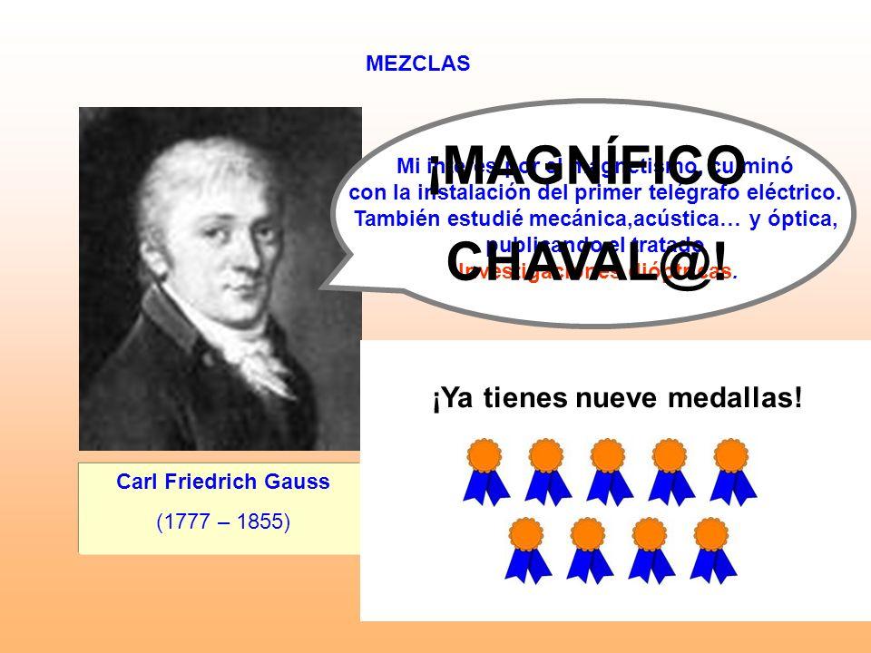 ¡MAGNÍFICO CHAVAL@! ¡Ya tienes nueve medallas! SÍ NO MEZCLAS