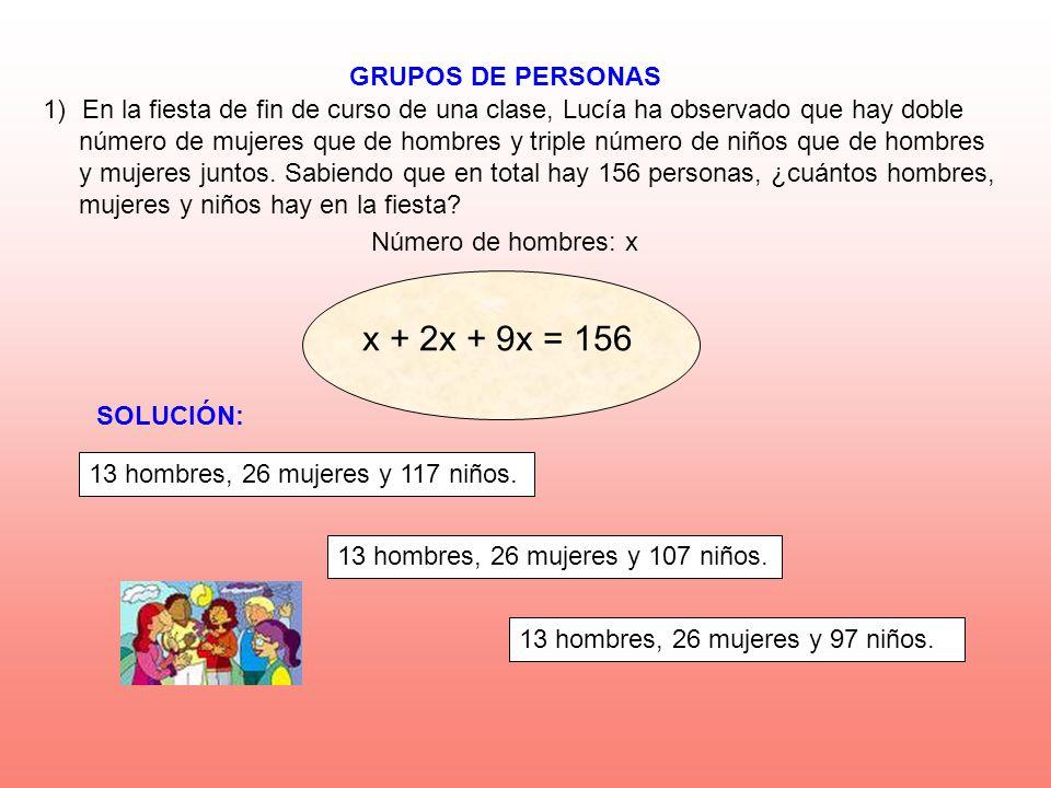 x + 2x + 9x = 156 GRUPOS DE PERSONAS