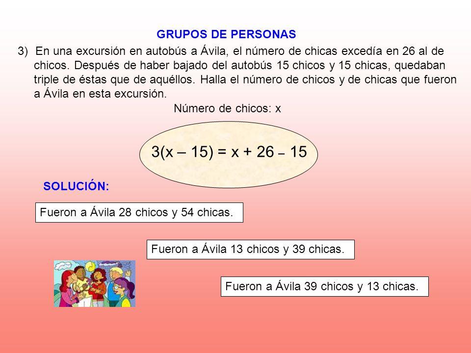 3(x – 15) = x + 26 – 15 GRUPOS DE PERSONAS