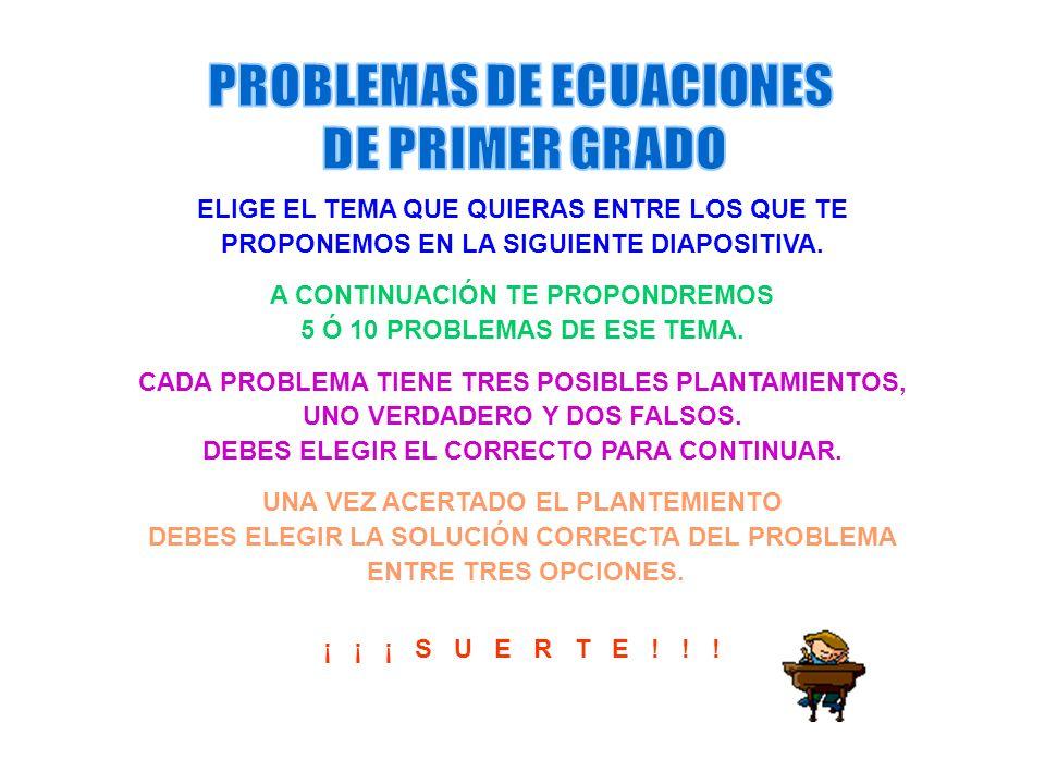 PROBLEMAS DE ECUACIONES DE PRIMER GRADO