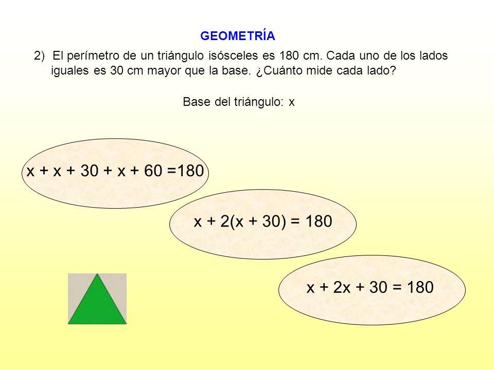 x + x + 30 + x + 60 =180 x + 2(x + 30) = 180 x + 2x + 30 = 180