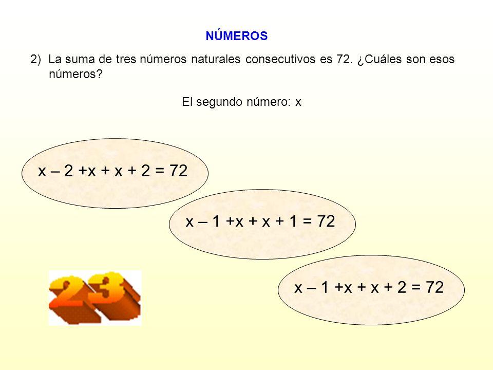 x – 2 +x + x + 2 = 72 x – 1 +x + x + 1 = 72 x – 1 +x + x + 2 = 72