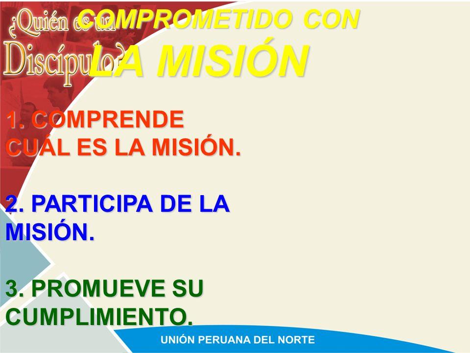 LA MISIÓN COMPROMETIDO CON 1. COMPRENDE CUÁL ES LA MISIÓN.