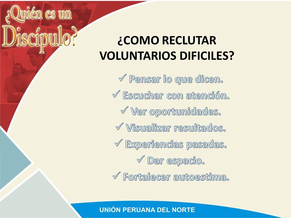 ¿COMO RECLUTAR VOLUNTARIOS DIFICILES