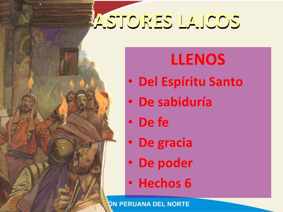 LOS PASTORES LAICOS LLENOS Del Espíritu Santo De sabiduría De fe